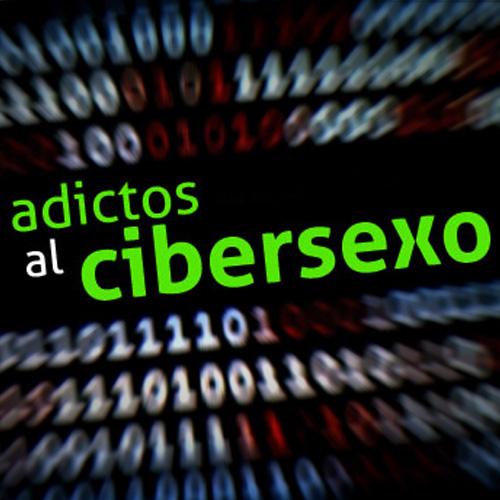 ADICTOS AL CIBERSEXO - DOCUMENTAL - CANAL 22