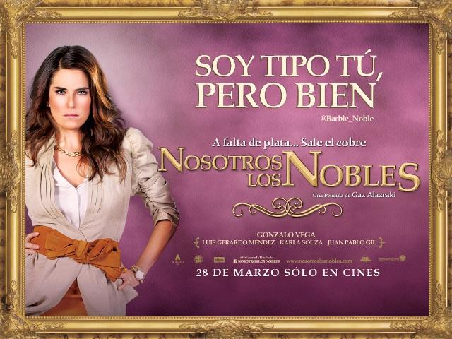 NOSOTROS LOS NOBLES - POSTER - BARBIE NOBLE - MOVIE - KARLA SOUZA