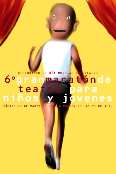 SEXTO MARATON DE TEATRO PARA NIÑOS Y JOVENES - INBA