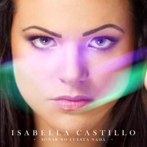 ISABELLA CASTILLO - SOÑAR NO CUESTA NADA - WARNER MUSIC
