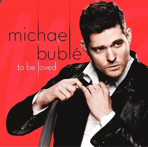 MICHAEL BUBLE - TO BE LOVED - PORTADA - ALBUM- WARNER MUSIC