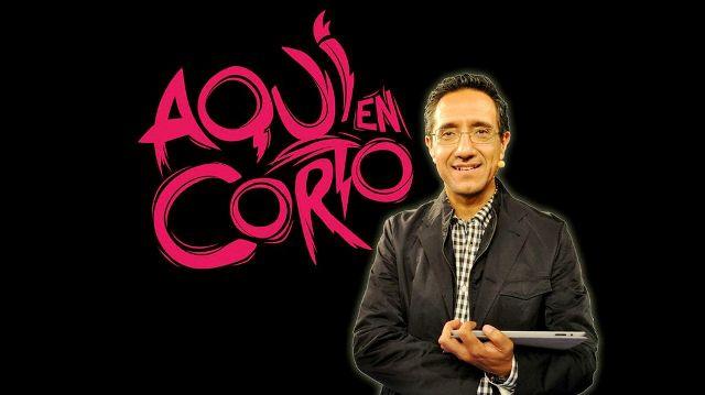 AQUI EN CORTO - FOTO 2 - ONCE TV MEXICO