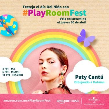 PATY CANTU - PLAY ROOM FEST